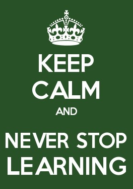 Keep Calm And Never Stop Learning